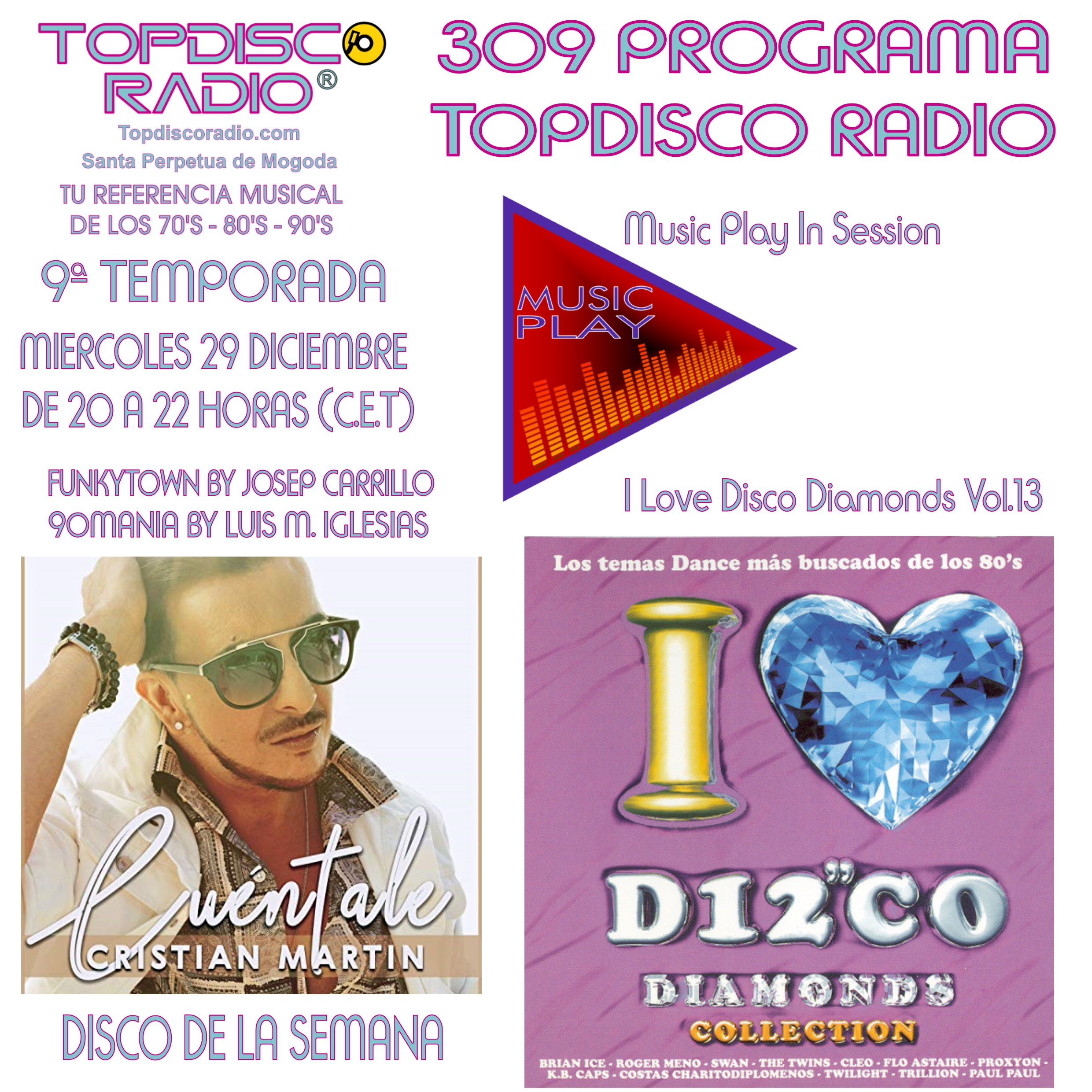 309 PROGRAMA TOPDISCO RADIO MUSIC PLAY I LOVE DISCO DIAMONDS VOL.13 IN SESSION - FUNKYTOWN - 90MANIA - 29.01.2020