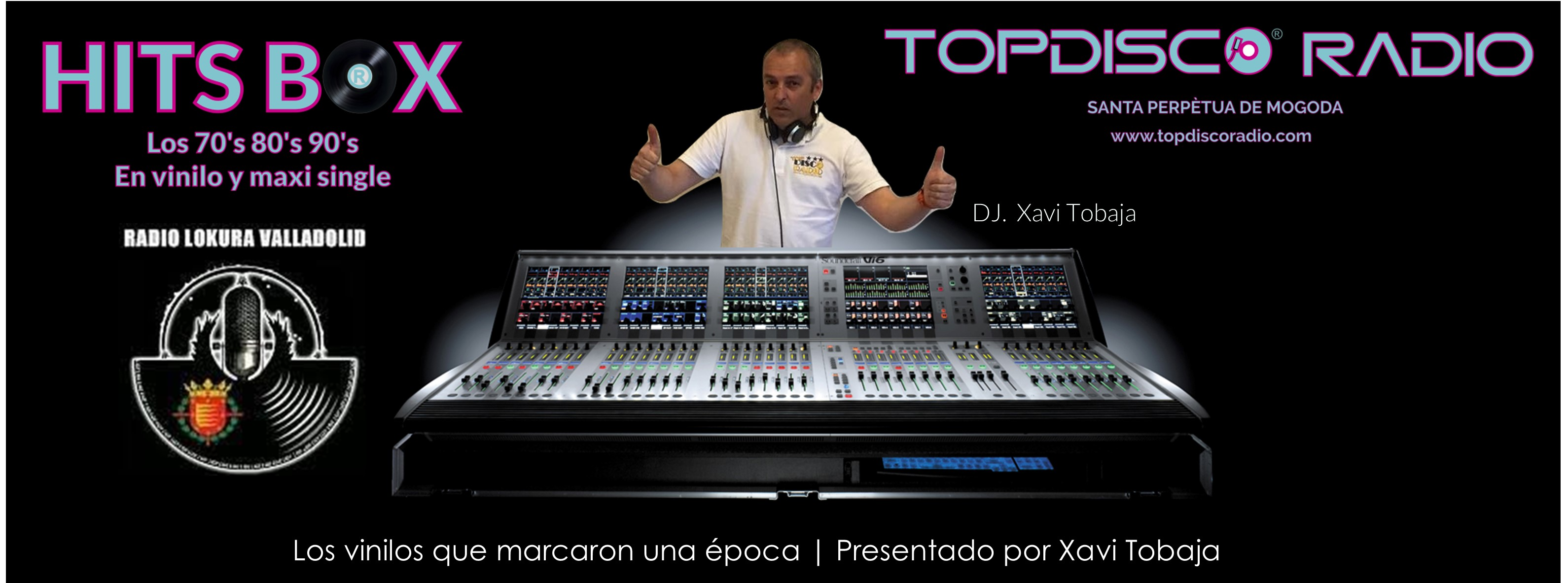 Hits Box de Topdisco Radio con Xavi Tobaja Radio Lokura Valladolid