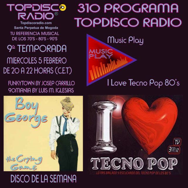 310 Programa Topdisco Radio - Music Play I Love Tecno Pop 80's - Funkytown - 90mania - 05.02.2020