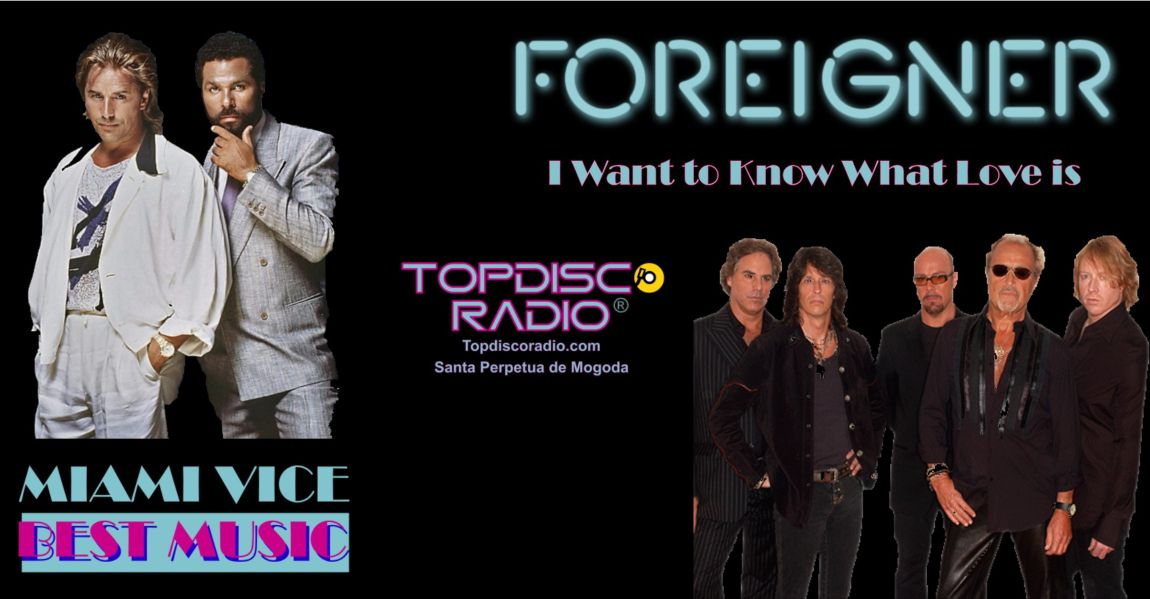 FOREIGNER - Miami Vice - Topdisco Radio