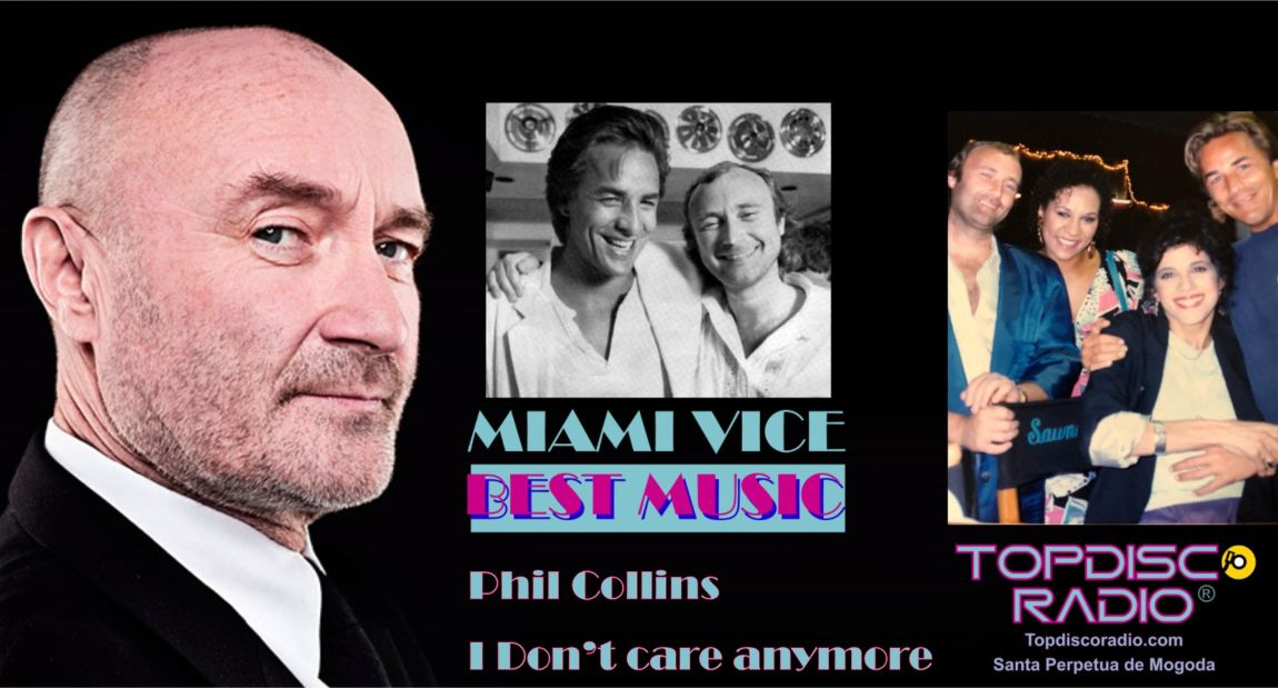 PHIL COLLINS - I Don't Care Anymore - Miami Vice - Topdisco Radio