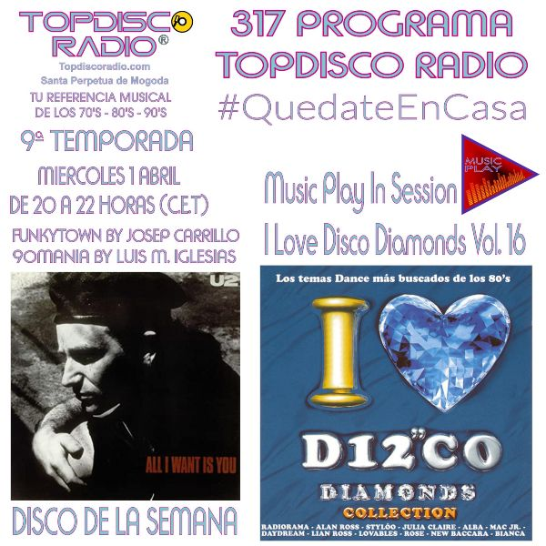 317 Programa Topdisco Radio - Music Play I Love Disco Diamonds Vol 16 in session - Funkytown - 90mania - 01.04.20