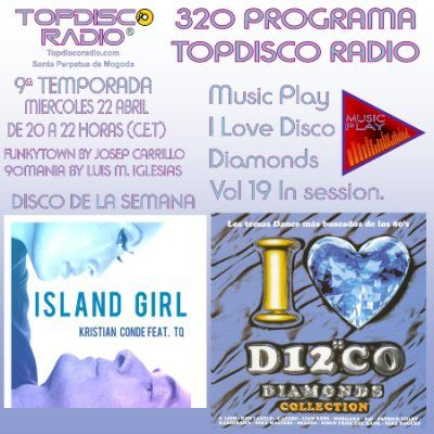 320 Programa Topdisco Radio Music Play I Love Disco Diamonds Vol.19 In Session- Funkytown- 90mania – 22.04.2020