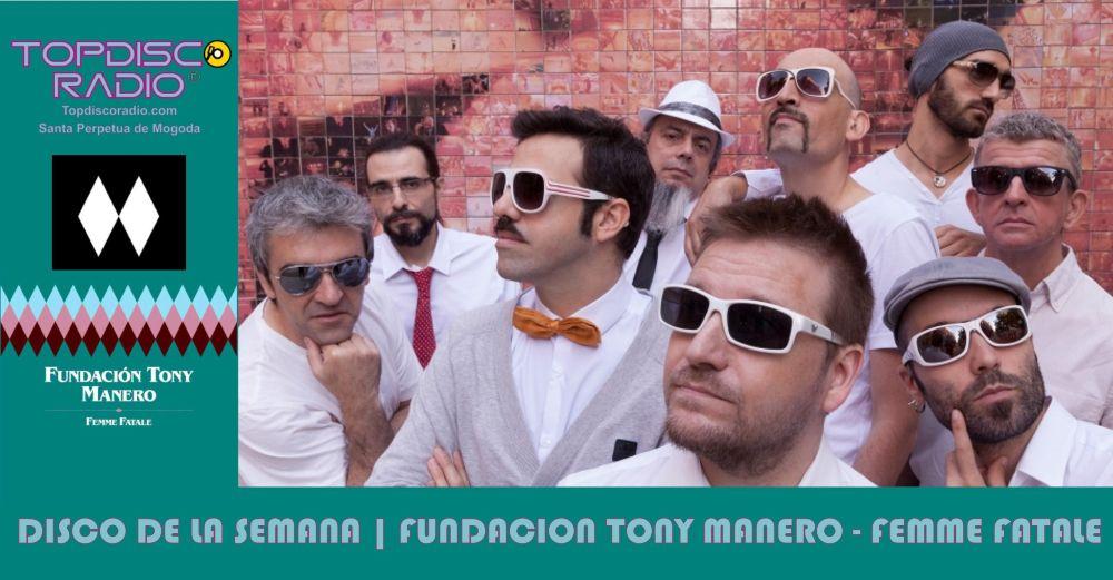 Fundacion Tony Manero - Femme Fatale - Topdisco Radio