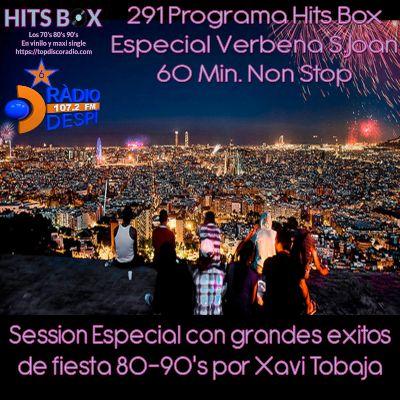 291 Programa Hits Box Especial Verbena de San Juan - Radio Despi - Topdisco Radio - Dj. Xavi Tobaja