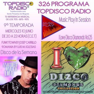 326 Programa Topdisco Radio Music Play I Love Disco Diamonds Vol 25 in session - Funkytown -90mania - 10.06.20