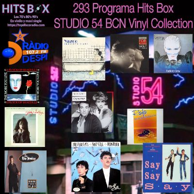 293 Programa Hits Box - Studio 54 Barcelona Vinyl Collection - Topdisco Radio - Dj. Xavi Tobaja