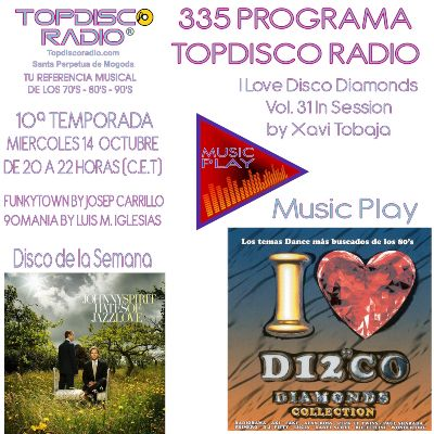 335 Programa Topdisco Radio Music Play I Love Disco Diamonds Vol 31 in session - Funkytown - 90mania - 14.10.20