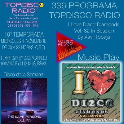 336 Programa Topdisco Radio Music Play I Love Disco Diamonds Vol 32 in session - Funkytown - 90mania - 04.11.2020