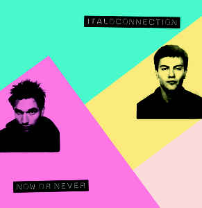 Italoconnection – Now are never - Topdisco Radio