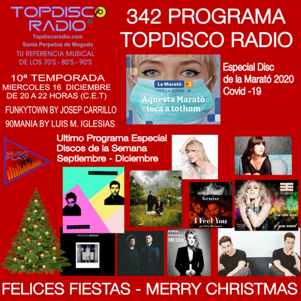 342 Programa Topdisco Radio - Music Play Especial Discos de lasemana - Funkytown - 90mania -16.12.20
