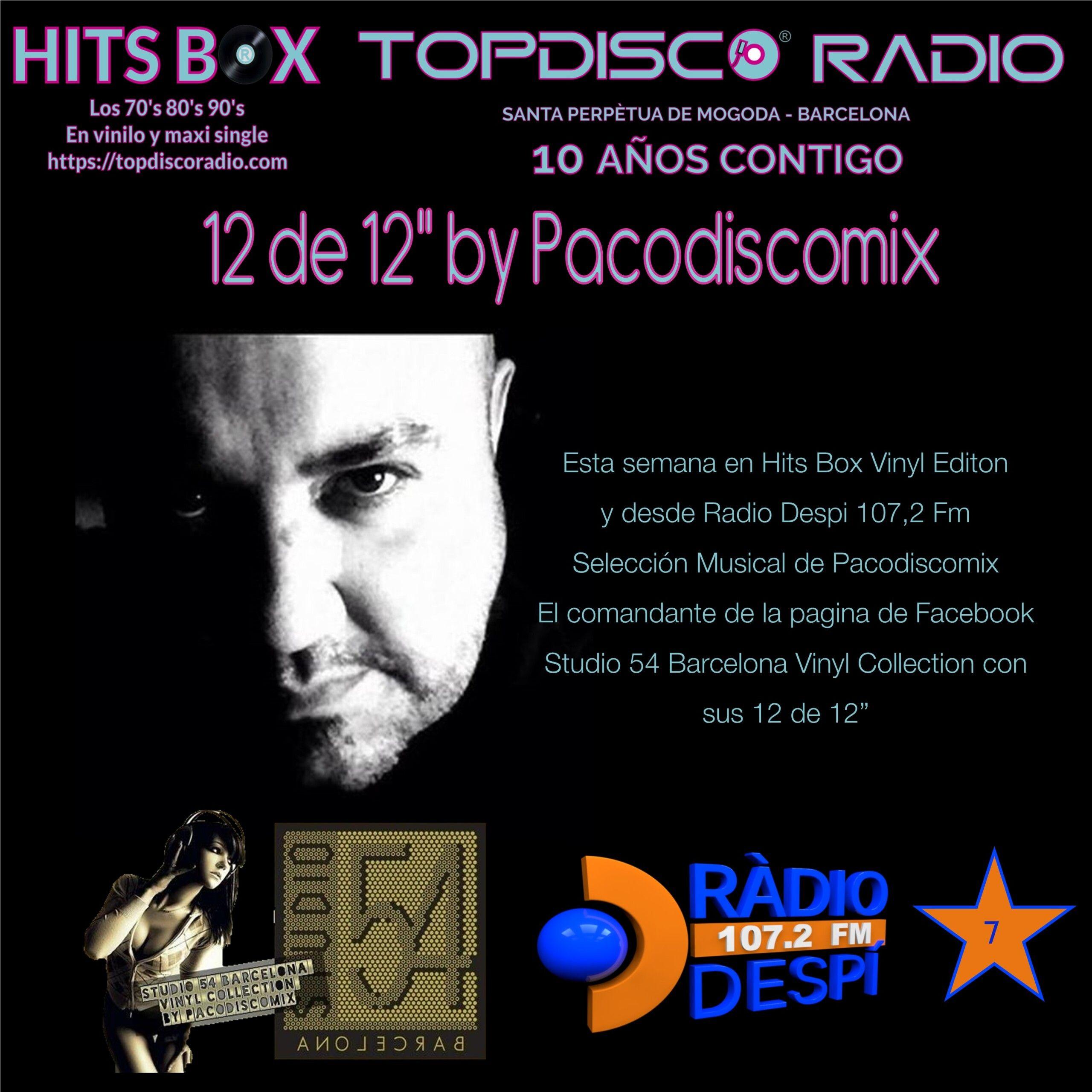 12 de 12 Pacodiscomix - Studio 54 Barcelona - Topdisco Radio - Hits Box - Radio Despi