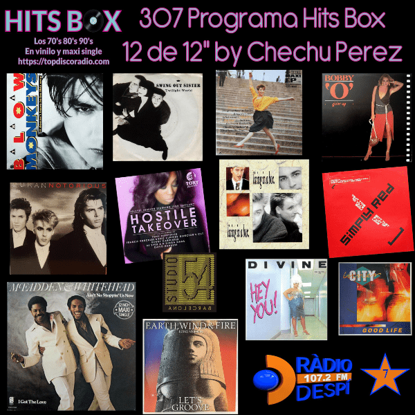 307 Programa Hits Box - Seleccion Chechu Perez - Topdisco Radio - Dj. Xavi Tobaja