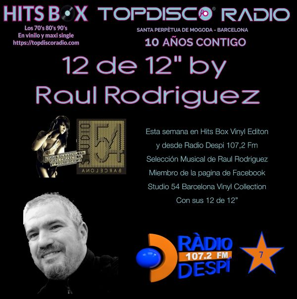 12 de 12 Raul Rodriguez - Topdisco Radio - Hits Box - Radio Despi