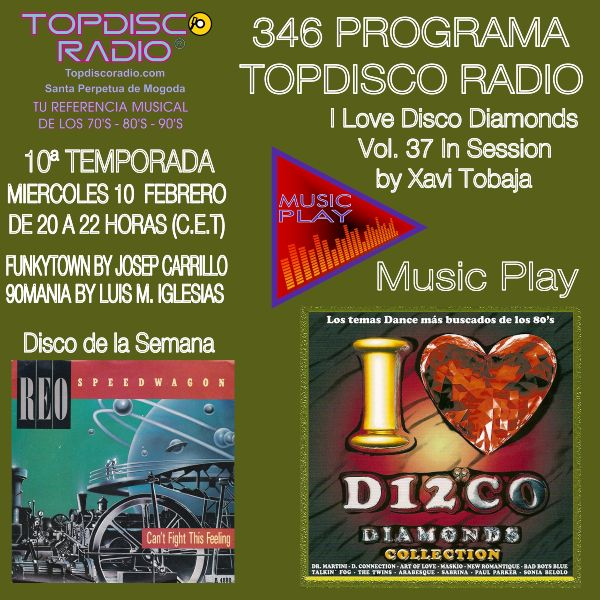 346 Programa Topdisco Radio Music Play I Love Disco Diamonds Vol 37 in session - Funkytown - 90mania - 10.02.21