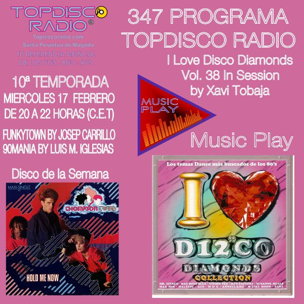 347 Programa Topdisco Radio Music Play I Love Disco Diamonds Vol 38 in session - Funkytown - 90mania - 17.02.21