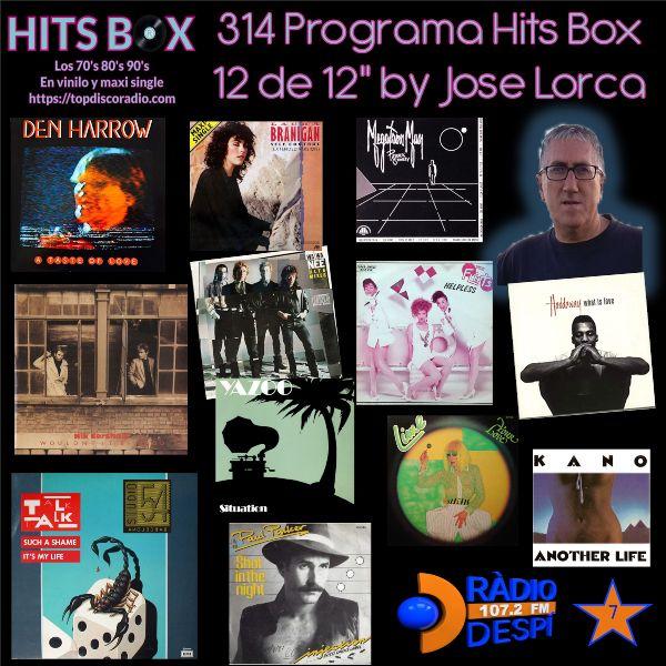314 Programa Hits Box - Jose Lorca - Topdisco Radio - Dj. Xavi Tobaja