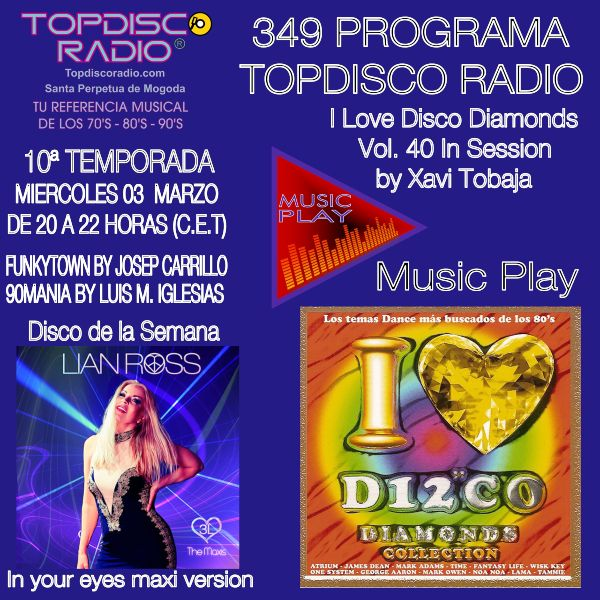 349 Programa Topdisco Radio Music Play I Love Disco Diamonds Vol 40 in session - Funkytown - 90mania - 03.03.21