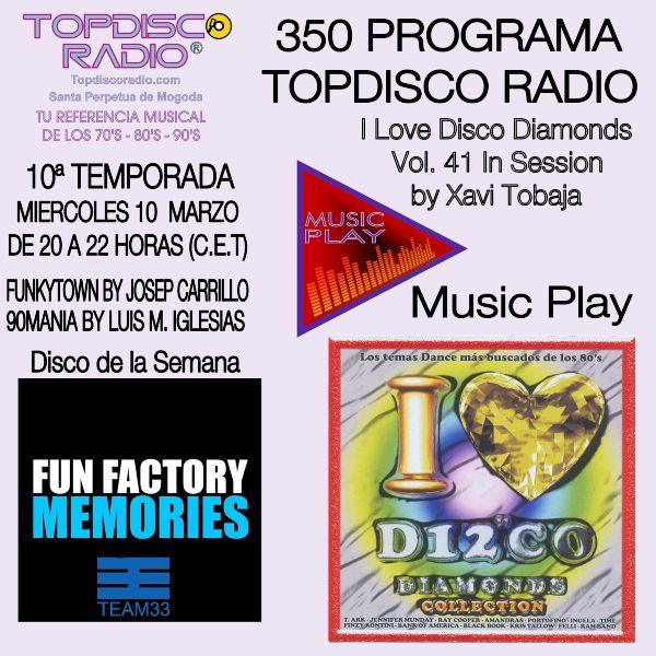 350 Programa Topdisco Radio Music Play I Love Disco Diamonds Vol 41 in session - Funkytown - 90mania - 10.03.21