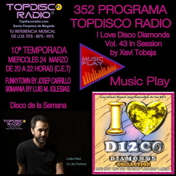 352 Programa Topdisco Radio Music Play I Love Disco Diamonds Vol 43 in session - Funkytown - 90mania - 24.03.21