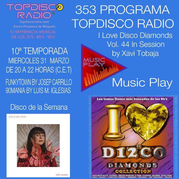 353 Programa Topdisco Radio Music Play I Love Disco Diamonds Vol 44 in session - Funkytown - 90mania - 31.03.21