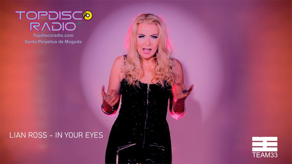 Lian Ross - In your eyes - Team 33 Music - Topdisco Radio