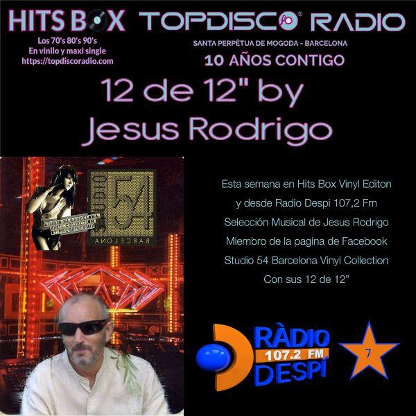 12 de 12s Jesus Rodrigo Rodrigo - Topdisco Radio - Hits Box - Radio Despi