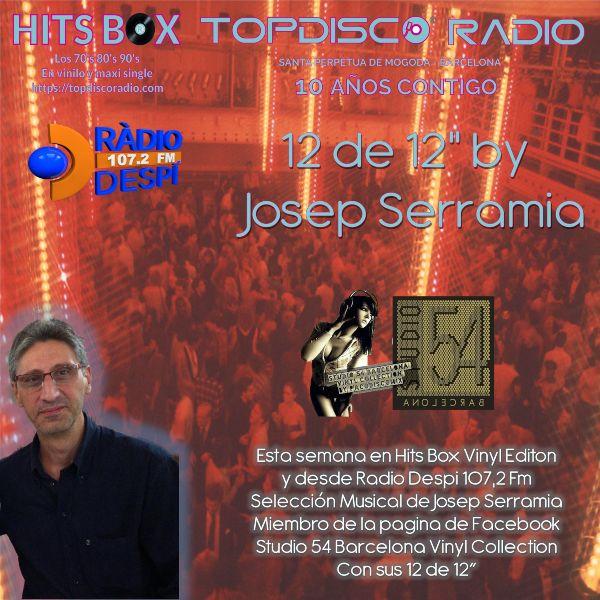 12 de 12s by Josep Serramia Barrachina - Topdisco Radio - Hits Box - Radio Despi - Studio 54 Barcelona