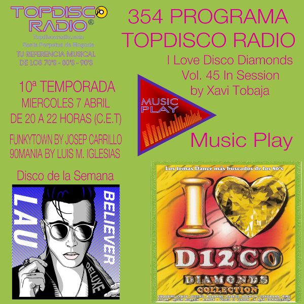 354 Programa Topdisco Radio Music Play I Love Disco Diamonds Vol 45 in session - Funkytown - 90mania - 07.04.21