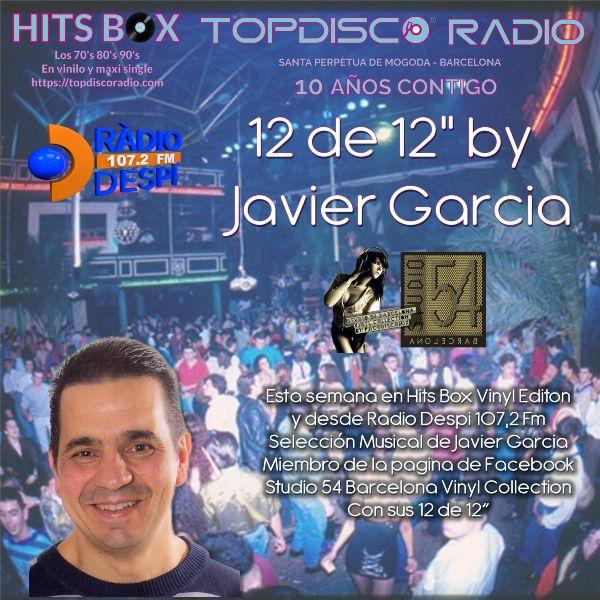 12 de 12s by Javier Garcia - Topdisco Radio - Hits Box - Radio Despi
