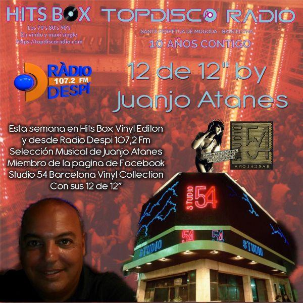 12 de 12s by Juanjo Atanes - Topdisco Radio - Hits Box - Radio Despi