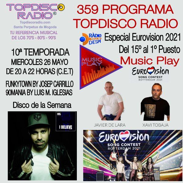 359 Programa Topdisco Radio Music Play Eurovision 2021 del 15 al 1 - Funkytown - 90mania - 26.05.21