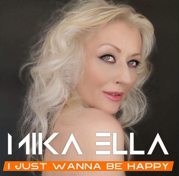 Mika Ella – I Just Wanna Be Happy - Topdisco Radio