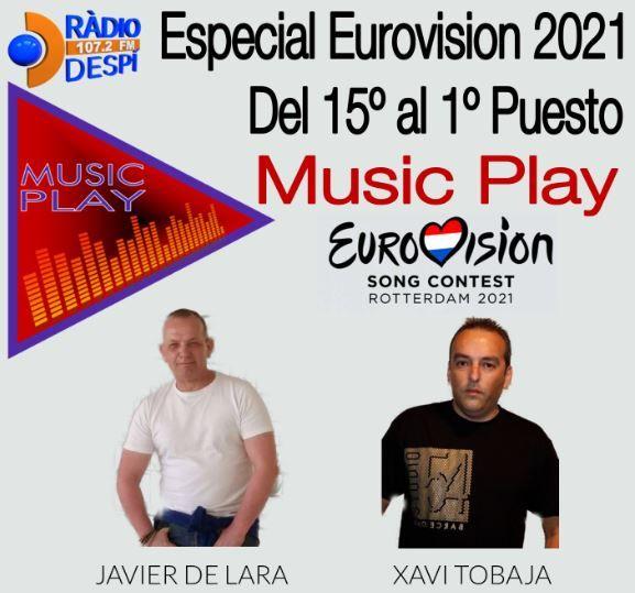 Music Play Especial Eurovision 2021 del 15 al 1 con Javier de Lara y Xavi Tobaja - Topdisco Radio - Radio despi