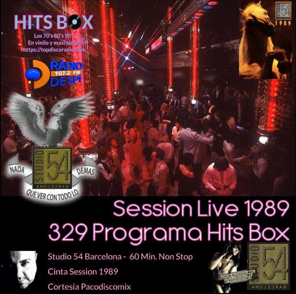 329 Programa Hits Box - Session Live Studio 54 Barcelona 1989 - Topdisco Radio - Dj. Xavi Tobaja