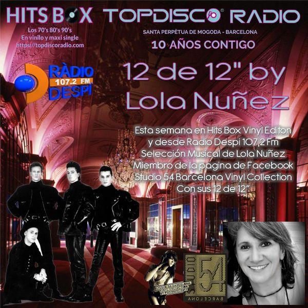 12 de 12 Lola Nuñez - Topdisco Radio - Hits Box - Radio Despi