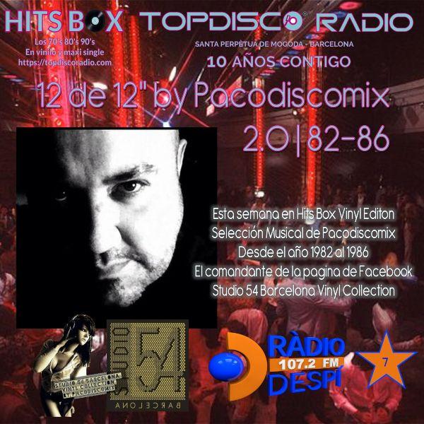 12 de 12s Pacodiscomix 2.0 del 82 al 86 - Studio 54 Barcelona - Topdisco Radio - Hits Box - Radio Despi