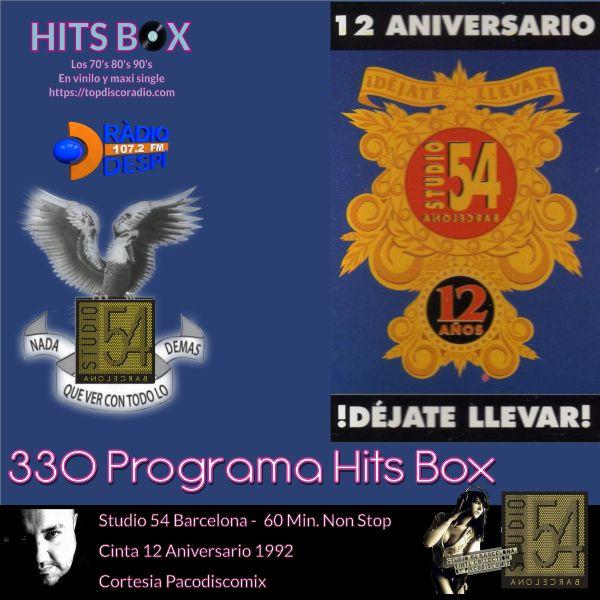 330 Programa Hits Box - Studio 54 Barcelona 12 Aniversario - Topdisco Radio - Dj. Xavi Tobaja