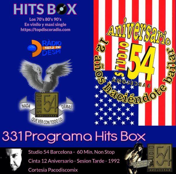 331 Programa Hits Box - Studio 54 Barcelona 12 Aniversario Sesion Tarde - Topdisco Radio - Dj. Xavi Tobaja