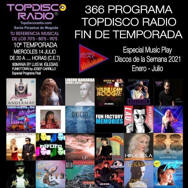 366 Programa Topdisco Radio Fin de Temporada Especial Music Play Discos de la semana - Funkytown - 90mania - 14.07.21